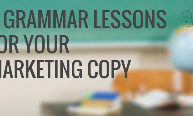 Class in Session: 4 Grammar Lessons to Improve Your Marketing Copy