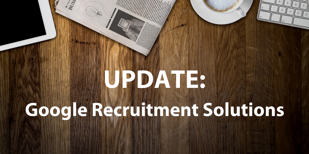 Google Recruiting Solutions: What We Know So Far